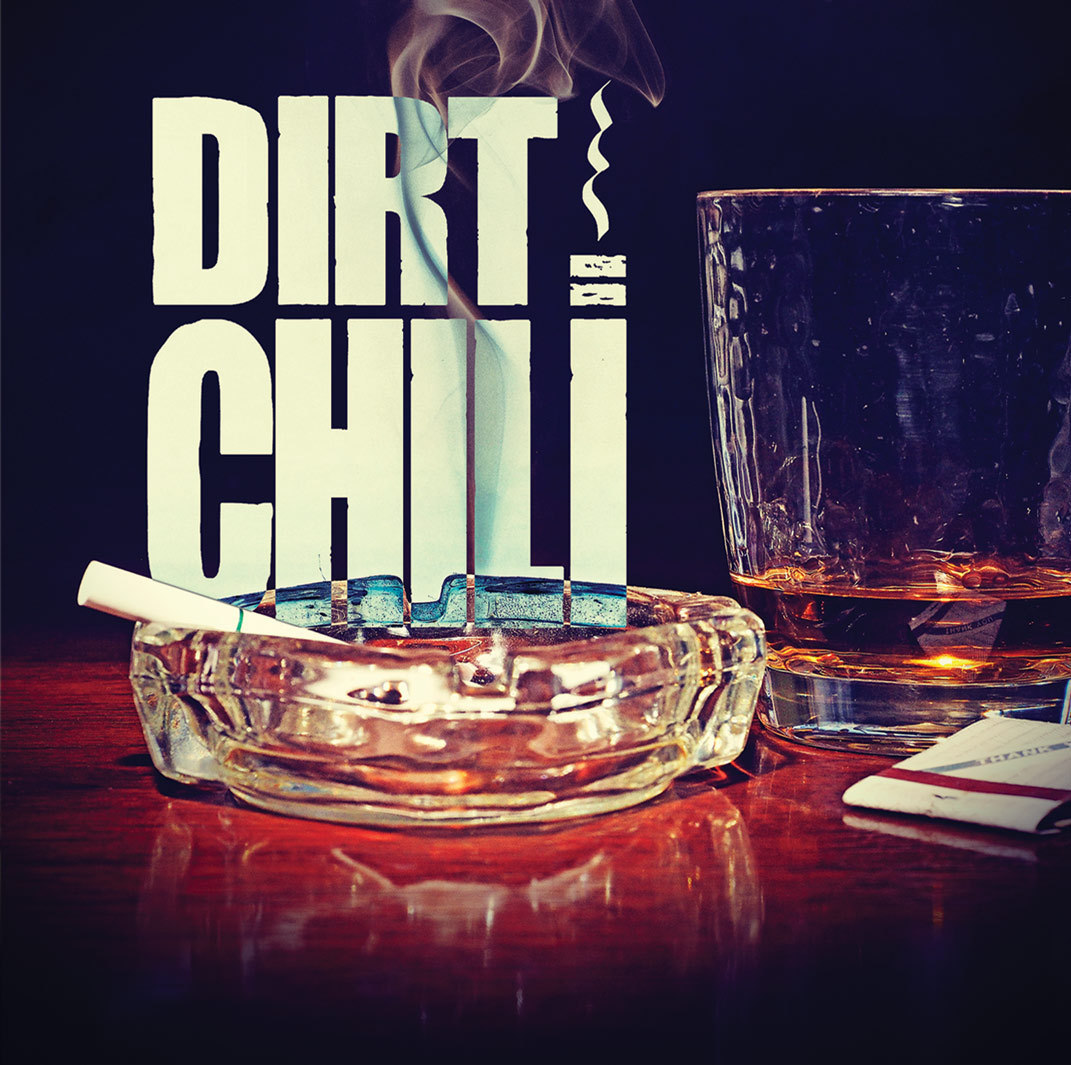 "Dirt Chili: ""Shot and a Smoke"" debut album"